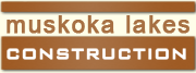 Muskoka Lakes Construction | Ontario Cottage Builder